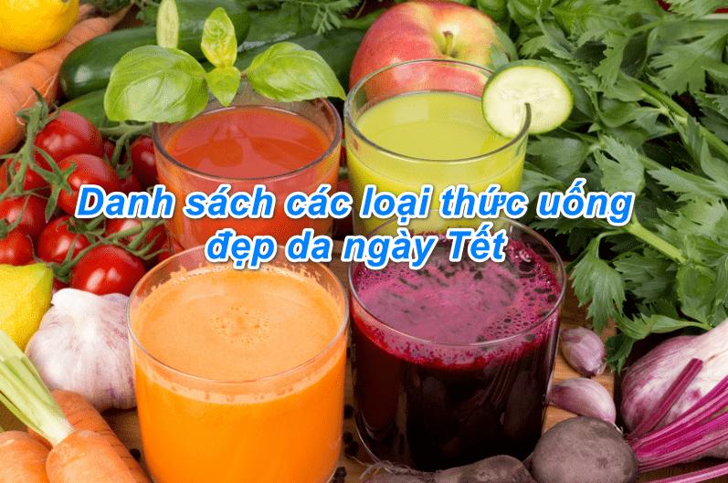 Top 10 loại thức uống đẹp da ngày Tết bạn đừng nên bỏ qua